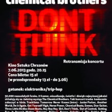 RETRANSMISJA KONCERTU THE CHEMICAL BROTHERS - DON'T THINK